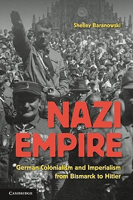 Nazi Empire by Shelley Baranowski