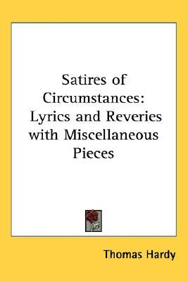 Satires of Circumstances: Lyrics and Reveries with Miscellaneous Pieces