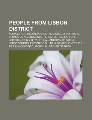 People from Lisbon District: People from Lisbon, People from Queluz, Portugal, Afonso de Albuquerque, Fernando Pessoa, Pope John XXI