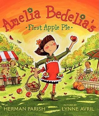 Amelia Bedelia's First Apple Pie by Herman Parish
