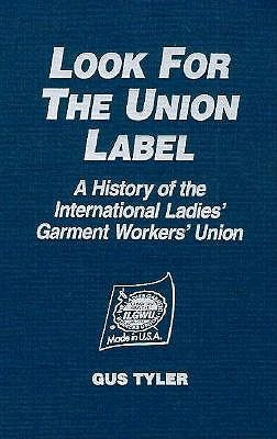 Look For The Union Label: A History Of The International Ladies' Garment Workers' Union