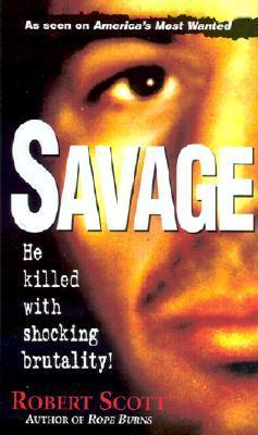 Savage by Robert    Scott