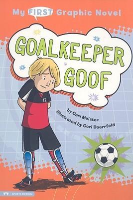 Goalkeeper Goof (My First Graphic Novel)