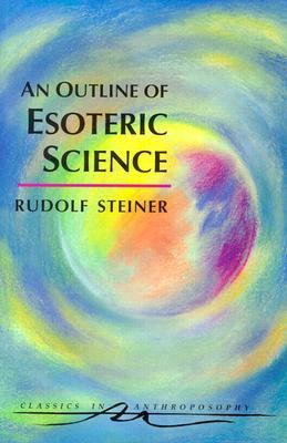 An Outline of Esoteric Science: (Cw 13)