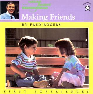 Making Friends by Fred Rogers