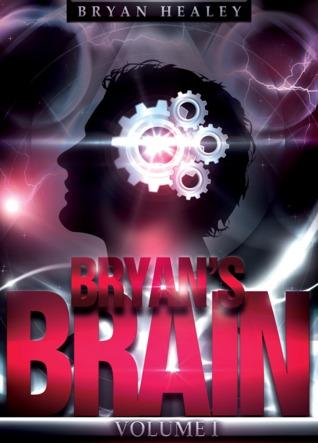 Bryan's Brain by Bryan Healey
