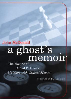 a-ghost-s-memoir-the-making-of-alfred-p-sloan-s-my-years-with-general-motors