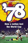 '78: How A Nation Lost The World Cup