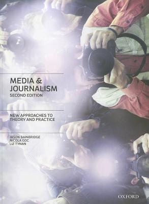 Media & Journalism: New Approaches to Theory and Practice
