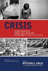 Crisis: 40 Stories Revealing the Personal, Social, and Religious Pain and Trauma of Growing Up Gay in America