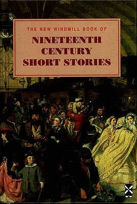 The New Windmill Book Of Nineteenth Century Short Stories