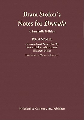Bram Stoker's Notes for Dracula: An Annotated Transcription and Comprehensive Analysis