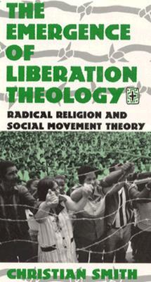 The Emergence of Liberation Theology: Radical Religion and Social Movement Theory