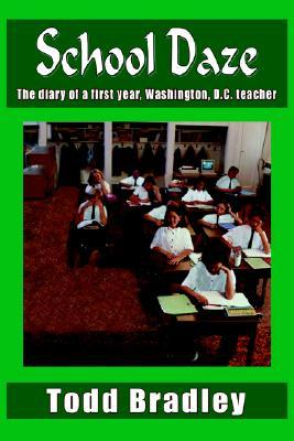 School Daze: The Diary of a First Year, Washington, D.C. Teacher