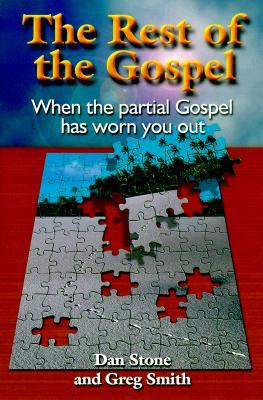 The Rest of the Gospel: When the Partial Gospel Has Worn You Out (ePUB)