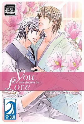You Will Drown in Love 1 by Hinako Takanaga