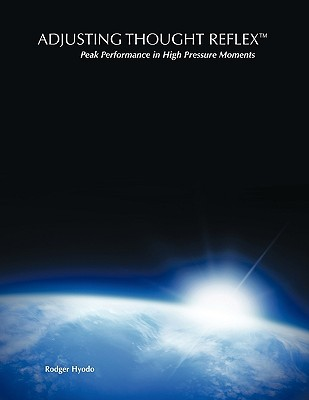 Adjusting Thought Reflex: Peak Performance In High Pressure Moments