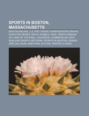 Sports in Boston, Massachusetts: Boston Bruins, U.S. Pro Tennis Championships Draws, Survivor Series, Royal Rumble, Weei, Wrestlemania XIV