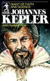 Johannes Kepler: Giant of Faith and Science