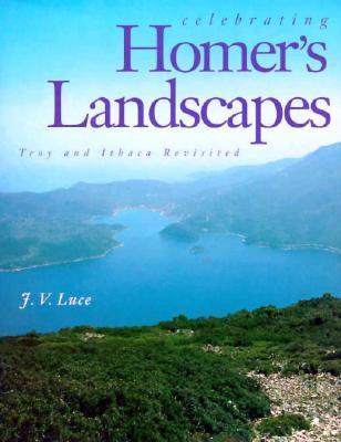 Celebrating Homer's Landscapes by J.V. Luce