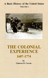 A Basic History Of The United States, Vol. 1: The Colonial Experience, 1607 1774