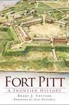 Fort Pitt: A Frontier History