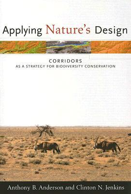Applying Nature's Design: Corridors as a Strategy for Biodiversity Conservation MOBI EPUB 978-0231134118