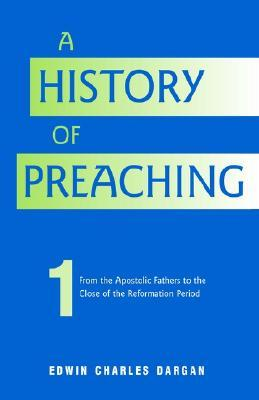 A History of Preaching: Volume One