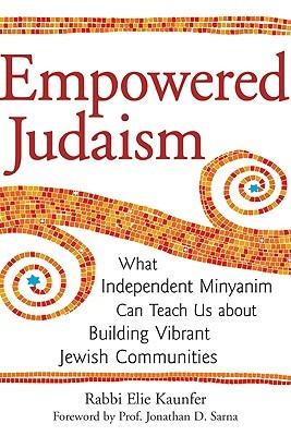 Empowered Judaism by Elie Kaunfer