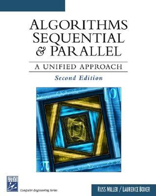 Algorithms Sequential and Parallel: A Unified Approach