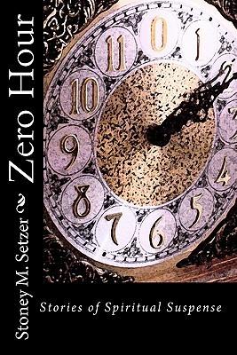 Zero Hour: Stories of Spiritual Suspense