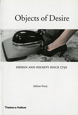 Objects of Desire: Design and Society Since 1750