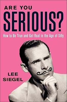 Are You Serious? by Lee Siegel