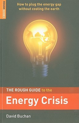 Rough Guide to the Energy Crisis by David Buchan