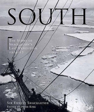 South: The Story of Shackleton's Last Expedition 1914 - 1917
