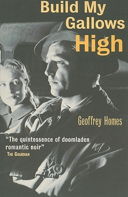 Build My Gallows High by Geoffrey Homes