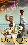 Gaylias: Operation Thunderspell
