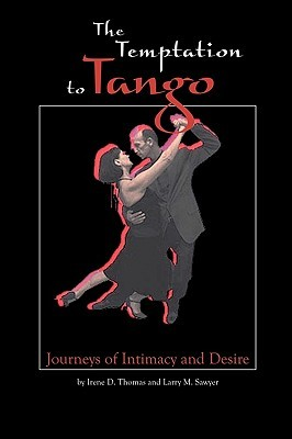 The Temptation to Tango by Irene D. Thomas