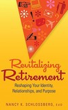 Revitalizing Retirement: Reshaping Your Identity, Relationships, and Purpose