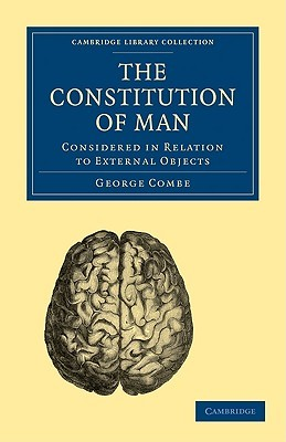 The Constitution of Man: Considered in Relation to External Objects