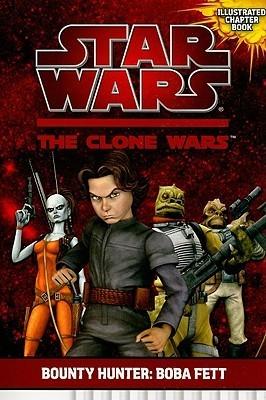 Bounty Hunter: Boba Fett (Star Wars: The Clone Wars Junior Novel, #3)