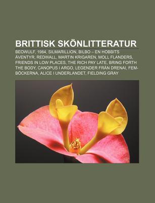 Brittisk Skonlitteratur: Beowulf, 1984, Silmarillion, Bilbo - En Hobbits Aventyr, Redwall, Martin Krigaren, Moll Flanders