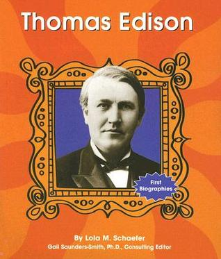 Thomas Edison by Lola M. Schaefer