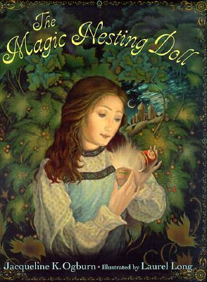 The Magic Nesting Doll by Jacqueline K. Ogburn