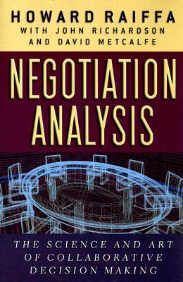 Negotiation Analysis: The Science and Art of Collaborative Decision Making