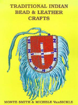 Traditional Indian Bead & Leather Crafts: Bags, Pouches and Containers