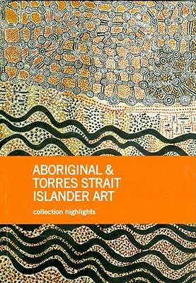 Aboriginal and Torres Strait Islander Art: Collection Highlights