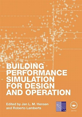 Building Performance Simulation for Design and Operation by L. M. Hensen Jan
