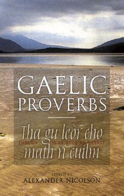 Gaelic Proverbs: And Familiar Phrases (Italian Edition)