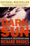 Dark Sun by Richard Rhodes